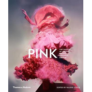 Pink: The History of a Punk, Pretty, Powerful Colour (BOK)