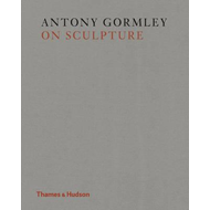 Gormley on Sculpture (BOK)