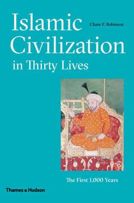 Islamic Civilization in Thirty Lives (BOK)