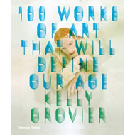 100 Works of Art That Will Define Our Age (BOK)