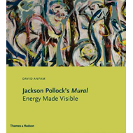 Jackson Pollock's Mural: Energy Made Visible (BOK)