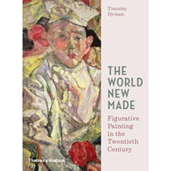 World New Made: Reshaping Figurative Painting in the Twentie (BOK)