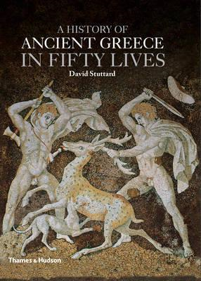 History of Ancient Greece in Fifty Lives (BOK)