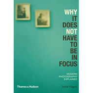 Why It Does Not Have To Be In Focus (BOK)