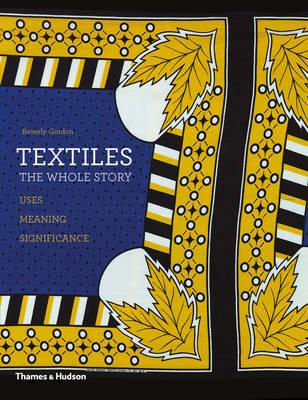 Textiles: The Whole Story (BOK)