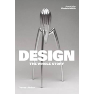 Design: The Whole Story (BOK)