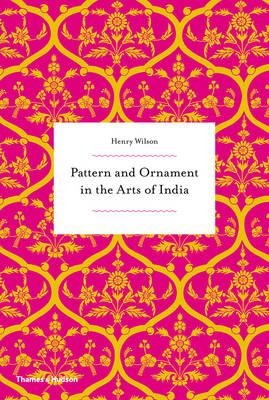 Pattern and Ornament in the Arts of India (BOK)