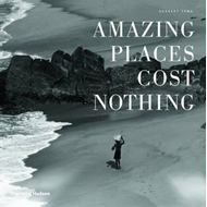 Amazing Places Cost Nothing: The New Golden Age of Authentic Travel (BOK)