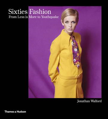 Sixties Fashion: From 'Less is More' to Youthquake (BOK)