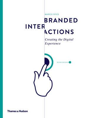 Branded Interactions: Creating the Digital Experience (BOK)