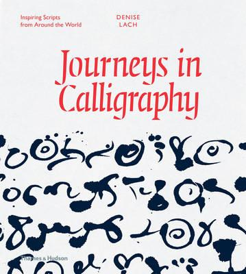 Journeys in Calligraphy: Inspiring Scripts from Around the W (BOK)