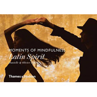 Moments of Mindfulness: Latin Spirit (BOK)