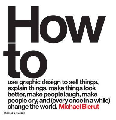 How to use graphic design to sell things, explain things, ma (BOK)