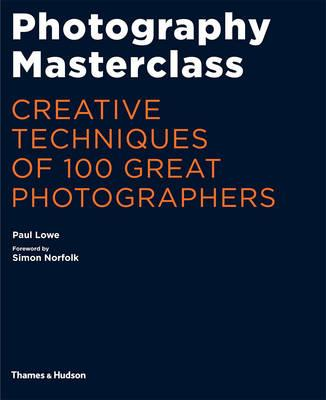 Photography Masterclass:Creative Techniques of 100 Great Pho (BOK)