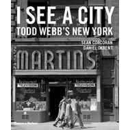 I See A City: Todd Webb's New York (BOK)
