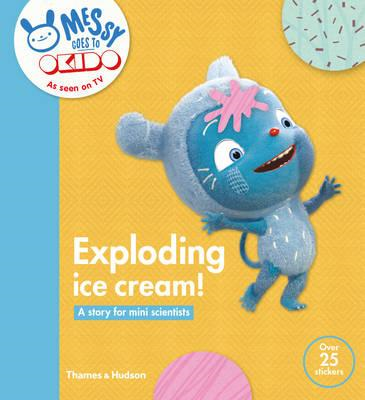 OKIDO: Exploding Ice Cream: Messy Learns All About Taste (BOK)