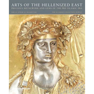 Arts of the Hellenized East: Precious Metalwork and Gems of (BOK)