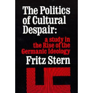 The Politics of Cultural Despair: A Study in the Rise of the Germanic Ideology (BOK)