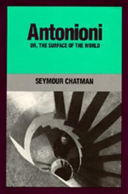 Antonioni, or, The Surface of the World (BOK)