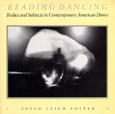 Reading Dancing: Bodies and Subjects in Contemporary American Dance (BOK)