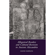 Allegorical Readers and Cultural Revision in Ancient Alexand (BOK)