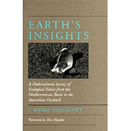 Earth's Insights: A Multicultural Survey of Ecological Ethics from the Mediterranean Basin to the Au (BOK)