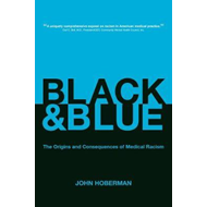 Black and Blue: The Origins and Consequences of Medical Racism (BOK)