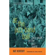 At the Jazz Band Ball: Sixty Years on the Jazz Scene (BOK)