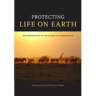 Protecting Life on Earth: An Introduction to the Science of Conservation (BOK)