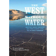 The West without Water: What Past Floods, Droughts, and Other Climatic Clues Tell Us About Tomorrow (BOK)