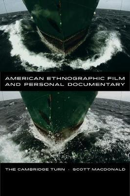 American Ethnographic Film and Personal Documentary: The Cambridge Turn (BOK)