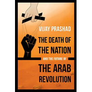 Death of the Nation and the Future of the Arab Revolution (BOK)