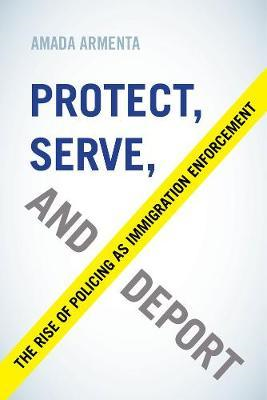 Protect, Serve, and Deport (BOK)