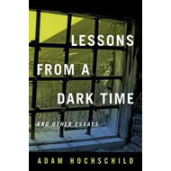Lessons from a Dark Time and Other Essays (BOK)