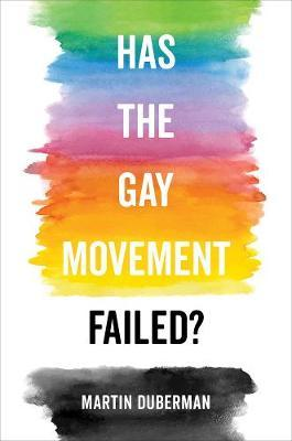 Has the Gay Movement Failed? (BOK)