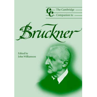 Cambridge Companion to Bruckner (BOK)