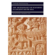 Archaeology of Seafaring in Ancient South Asia (BOK)