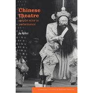 Chinese Theatre and the Actor in Performance (BOK)