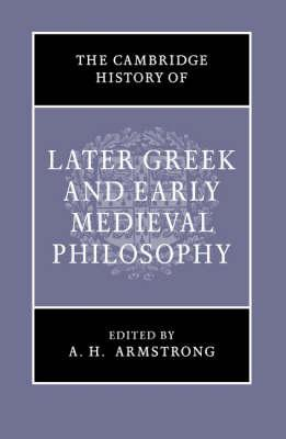 Cambridge History of Later Greek and Early Medieval Philosop (BOK)