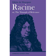 Racine or, The Triumph of Relevance (BOK)