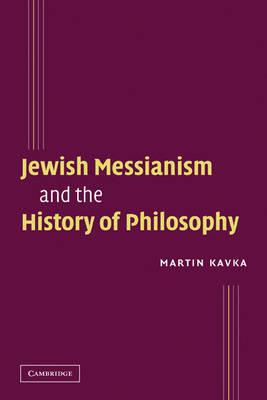 Jewish Messianism and the History of Philosophy (BOK)