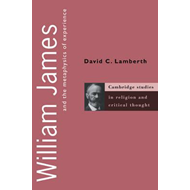 William James and the Metaphysics of Experience (BOK)