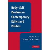 Body-Self Dualism in Contemporary Ethics and Politics (BOK)