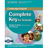 Complete Key for Schools Student's Pack (Student Book without Answers with CD-ROM, Workbook without (BOK)
