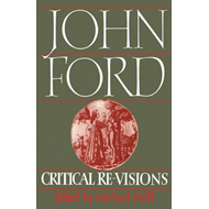 John Ford: Critical Re-Visions (BOK)