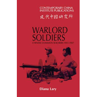 Warlord Soldiers: Chinese Common Soldiers 1911-1937 (BOK)