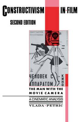 Constructivism in Film - A Cinematic Analysis: The Man with the Movie Camera (BOK)