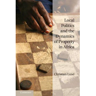 Local Politics and the Dynamics of Property in Africa (BOK)