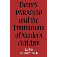 Dante's Paradiso and the Limitations of Modern Criticism (BOK)