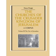 Churches of the Crusader Kingdom of Jerusalem: Volume 3, The (BOK)